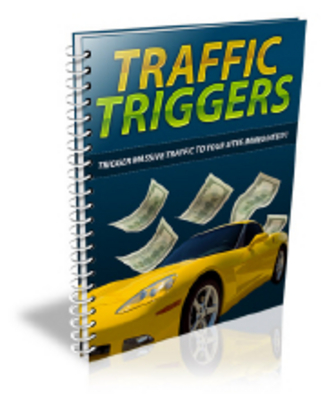 Product picture Traffic Triggers-Generate unstoppable traffic to websites